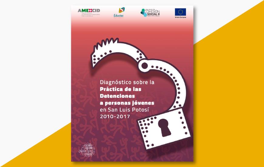 Diagnóstico sobre la práctica de las detenciones a jóvenes en SLP 2010 – 2017
